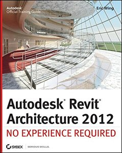 Autodesk Revit Architecture 2012 : No Experience Required (Paperback)-cover