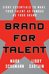 Brand for Talent : Eight Essentials to Make Your Talent as Famous as Your Brand (Hardcover)-cover