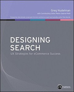 Designing Search: UX Strategies for eCommerce Success (Paperback)