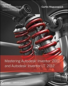 Mastering Autodesk Inventor 2012 and Autodesk Inventor LT 2012 (Paperback)-cover