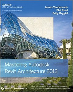 Mastering Autodesk Revit Architecture 2012 (Paperback)-cover