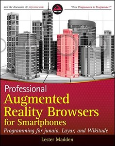 Professional Augmented Reality Browsers for Smartphones: Programming for junaio, Layar and Wikitude (Paperback)-cover