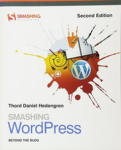 Smashing WordPress: Beyond the Blog, 2/e (Paperback)-cover