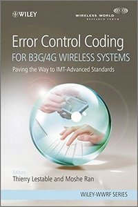 Error Control Coding for B3G/4G Wireless Systems: Paving the Way to IMT-Advanced Standards (Hardcover)-cover
