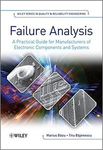 Failure Analysis: A Practical Guide for Manufacturers of Electronic Components and Systems (Hardcover)-cover