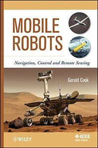 Mobile Robots: Navigation, Control and Remote Sensing (Hardcover)-cover