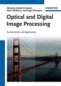 Optical and Digital Image Processing: Fundamentals and Applications (Hardcover)