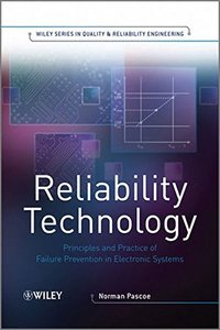 Reliability Technology: Principles and Practice of Failure Prevention in Electronic Systems (Hardcover)