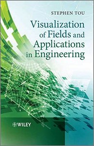 Visualization of Fields and Applications in Engineering (Hardcover)