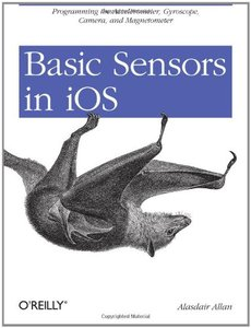 Basic Sensors in iOS: Programming the Accelerometer, Gyroscope, and More (Paperback)-cover