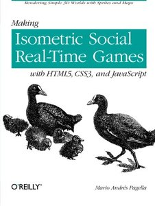 Making Isometric Social Real-Time Games with HTML5, CSS3, and Javascript (Paperback)-cover
