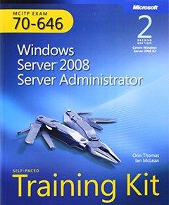 MCITP Self-Paced Training Kit (Exam 70-646) : Windows Server 2008 Server Administrator,  2/e (Paperback)-cover