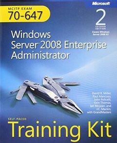 MCITP Self-Paced Training Kit (Exam 70-647): Windows Server 2008 Enterprise Administrator, 2/e (Paperback)-cover