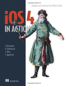 iOS 4 in Action: Examples and Solutions for iPhone & iPad (Paperback)-cover