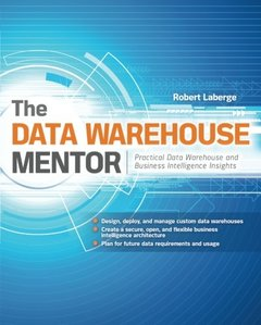 The Data Warehouse Mentor: Practical Data Warehouse and Business Intelligence Insights (Paperback)-cover