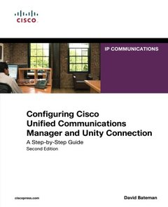 Configuring Cisco Unified Communications Manager and Unity Connection: A Step-by-Step Guide, 2/e (Paperback)-cover