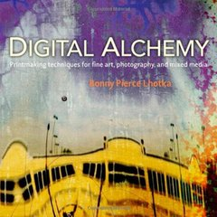 Digital Alchemy: Printmaking techniques for fine art, photography, and mixed media (Paperback)-cover