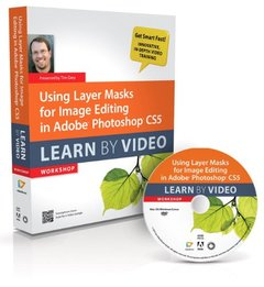 Using Layer Masks for Image Editing in Adobe Photoshop CS5: Learn by Video (Hardcover)-cover
