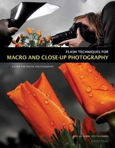 Flash Techniques for Macro and Close-Up Photography: A Guide for Digital Photographers (Paperback)