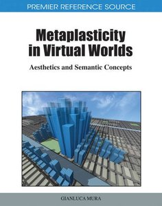 Metaplasticity in Virtual Worlds: Aesthetics and Semantic Concepts (Hardcover)-cover