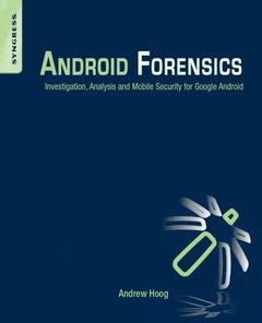 Android Forensics: Investigation, Analysis and Mobile Security for Google Android (Paperback)-cover