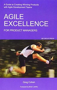 Agile Excellence for Product Managers: A Guide to Creating Winning Products with Agile Development Teams (Paperback)-cover