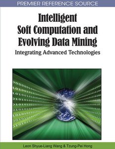 Intelligent Soft Computation and Evolving Data Mining: Integrating Advanced Technologies (Hardcover)-cover