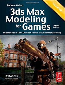 3ds Max Modeling for Games, 2/e : Insider's Guide to Game Character, Vehicle, and Environment Modeling: Volume I (Paperback)-cover