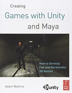 Creating Games with Unity and Maya: How to Develop Fun and Marketable 3D Games (Paperback)-cover
