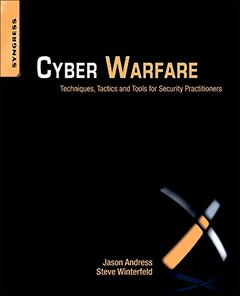 Cyber Warfare: Techniques, Tactics and Tools for Security Practitioners (Paperback)-cover