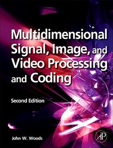 Multidimensional Signal, Image, and Video Processing and Coding, 2/e (Hardcover)-cover