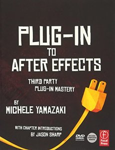 Plug-in to After Effects: Third Party Plug-in Mastery (Paperback)