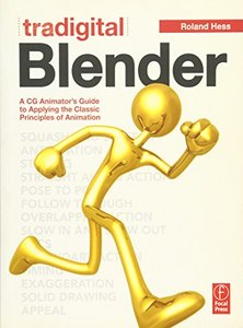 Tradigital Blender: A CG Animator's Guide to Applying the Classic Principles of Animation (Paperback)-cover