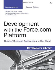 Development with the Force.com Platform: Building Business Applications in the Cloud, 2/e (Paperback)-cover