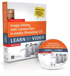 Image Editing with Camera Raw in Adobe Photoshop CS5: Learn by Video (Hardcover)-cover
