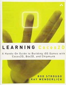 Learning Cocos2D: A Hands-On Guide to Building iOS Games with Cocos2D, Box2D, and Chipmunk (Paperback)-cover