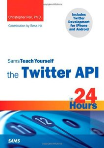 Sams Teach Yourself the Twitter API in 24 Hours (Paperback)-cover