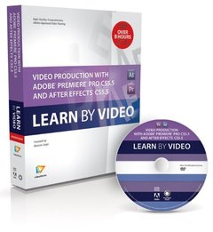 Video Production with Adobe Premiere Pro CS5.5 and After Effects CS5.5: Learn by Video (Hardcover)-cover
