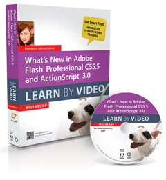 What's New in Adobe Flash Professional CS5.5 and ActionScript 3.0 Learn By Video (Hardcover)-cover
