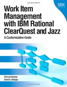 Work Item Management with IBM Rational ClearQuest and Jazz: A Customization Guide (Paperback)-cover