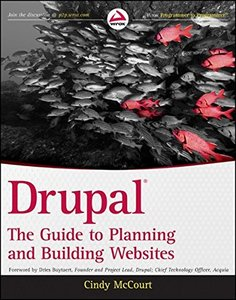 Drupal: The Guide to Planning and Building Websites (Paperback)