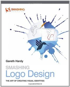 Smashing Logo Design: The Art of Creating Visual Identities (Paperback)-cover