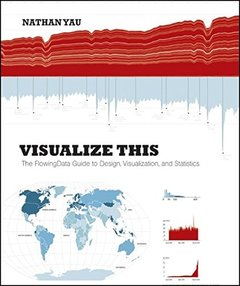 Visualize This: The FlowingData Guide to Design, Visualization, and Statistics (Paperback)-cover