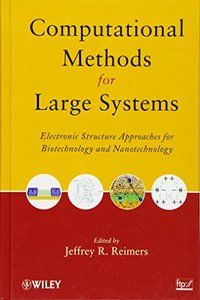 Computational Methods for Large Systems: Electronic Structure Approaches for Biotechnology and Nanotechnology (Hardcover)-cover