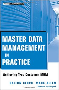 Master Data Management in Practice: Achieving True Customer MDM (Hardcover)-cover