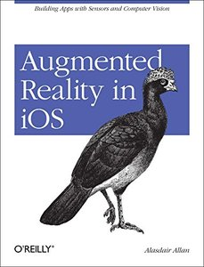 Augmented Reality in iOS: Building Apps with Sensors and Computer Vision-cover