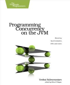 Programming Concurrency on the JVM: Mastering Synchronization, STM, and Actors (Paperback)-cover