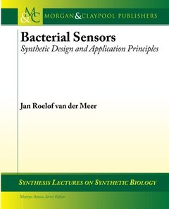 Bacterial Sensors: Synthetic Design and Application Principles (Synthesis Lectures on Synthetic Biology)