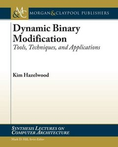 Dynamic Binary Modification: Tools, Techniques, and Applications (Synthesis Lectures on Computer Architecture)-cover