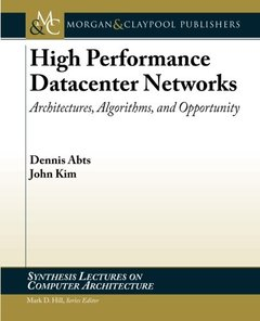 High Performance Datacenter Networks: Architectures, Algorithms, & Opportunities (Synthesis Lectures on Computer Architecture)-cover